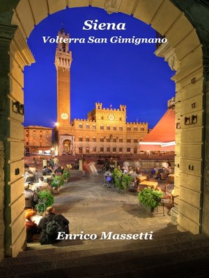 cover image of Siena, Volterra, San Gimignano