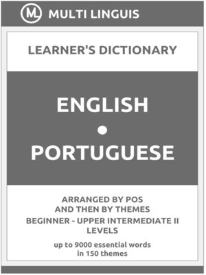 cover image of English-Portuguese Learner's Dictionary (Arranged by PoS and Then by Themes, Beginner--Upper Intermediate II Levels)