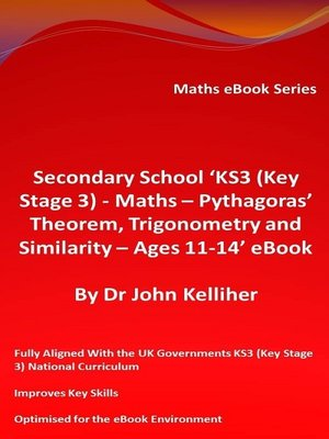 cover image of Secondary School 'KS3 (Key Stage 3)--Maths – Pythagoras' Theorem, Trigonometry and Similarity– Ages 11-14' eBook