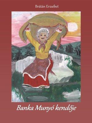 cover image of Banka Munyó kendője