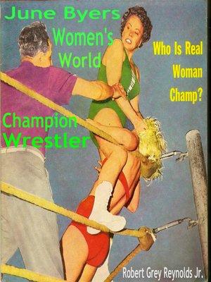 cover image of June Byers Women's World Champion Wrestler
