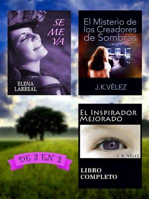 cover image of Se me va + El Misterio de los Creadores de Sombras + El Inspirador Mejorado. De 3 en 3