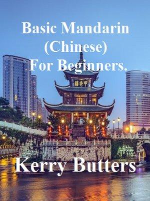 cover image of Basic Mandarin (Chinese) For Beginners.