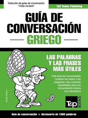 cover image of Guía de Conversación Español-Griego y diccionario conciso de 1500 palabras