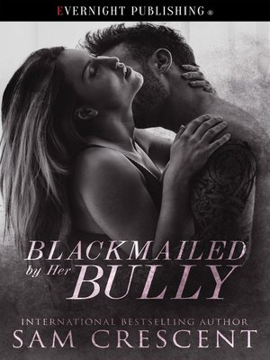 cover image of Blackmailed by Her Bully