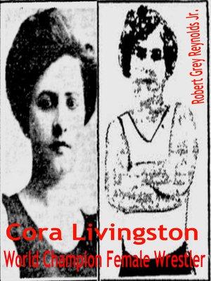 cover image of Cora Livingston World Champion Female Wrestler