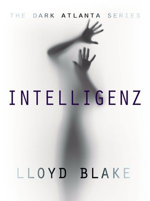 cover image of The Dark Atlanta Series, Intelligenz