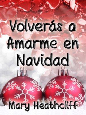 cover image of Volverás a Amarme en Navidad