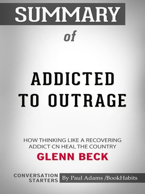cover image of Summary of Addicted to Outrage