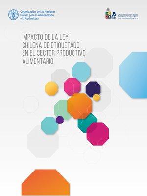 cover image of Impacto de la ley chilena de etiquetado en el sector productivo alimentario