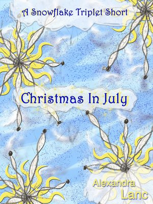 cover image of Christmas In July (A Snowflake Triplet Short)