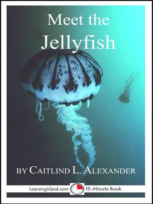 cover image of Meet the Jellyfish