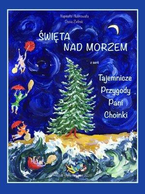 cover image of Święta Nad Morzem Z Serii Tajemnicze Przygody Pani Choinki