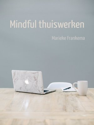 cover image of Mindful Thuiswerken