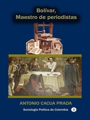 cover image of Bolívar, Maestro de periodistas