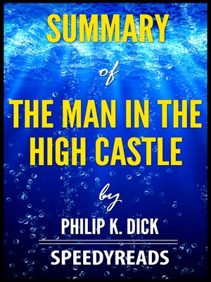 cover image of Summary of the Man In the High Castle by Philip K. Dick