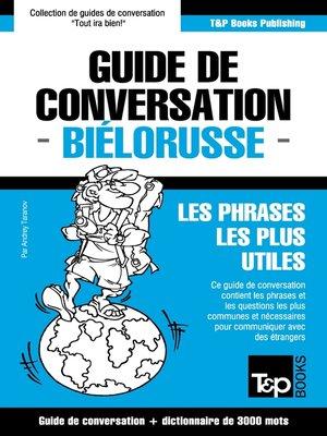 cover image of Guide de conversation Français-Biélorusse et vocabulaire thématique de 3000 mots