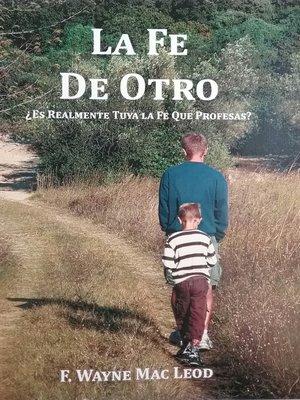cover image of La Fe de Otro