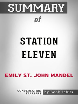 cover image of Summary of Station Eleven by Emily St. John Mandel / Conversation Starters