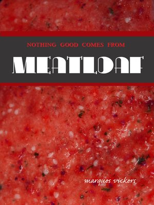 cover image of Nothing Good Comes From Meatloaf