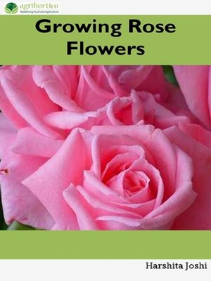 cover image of Growing Rose Flowers