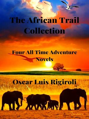 cover image of The African Trail Collection- Four All Time Adventure Novels