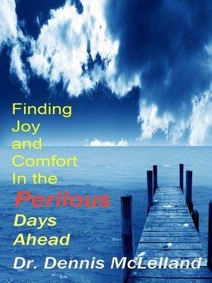 cover image of Finding Joy and Comfort In the Perilous Days Ahead