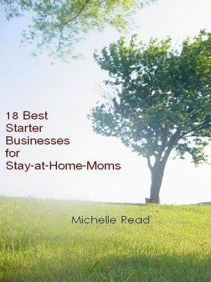 cover image of 18 Best Starter Businesses for Stay-at-Home-Moms