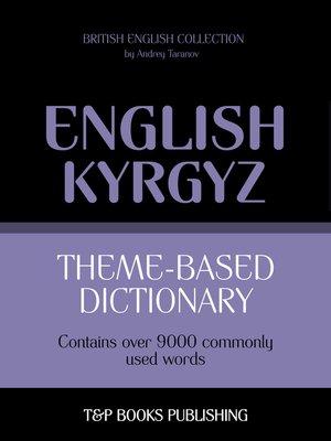 cover image of Theme-based dictionary British English-Kyrgyz