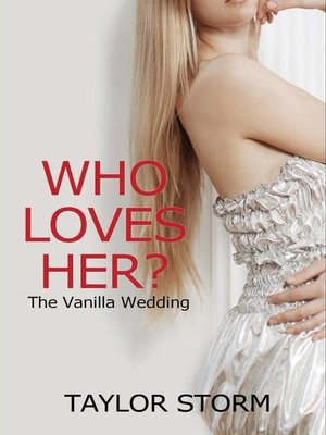 cover image of Who Loves Her? the Vanilla Wedding