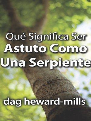 cover image of Qué Significa Ser Astuto Como Una Serpiente