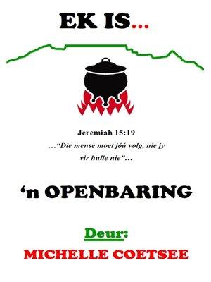 cover image of Ek is...'n Openbaring