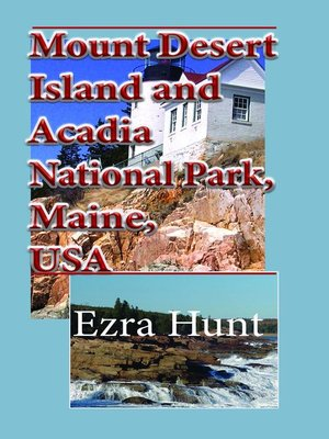 cover image of Mount Desert Island and Acadia National Park, Maine, USA