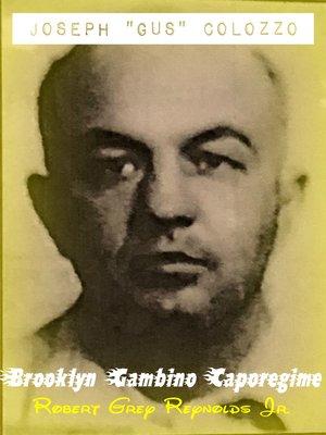 """cover image of Joseph """"Gus"""" Colozzo Brooklyn Gambino Caporegime"""