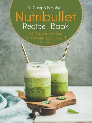 cover image of A Comprehensive Nutribullet Recipe Book