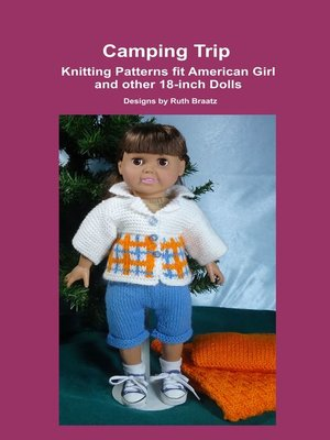 cover image of Camping Trip, Knitting Patterns fit American Girl and other 18-Inch Dolls