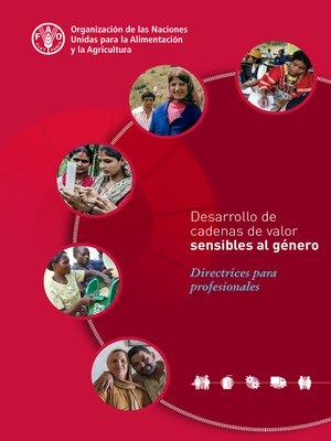 cover image of Desarrollo de cadenas de valor sensibles al género
