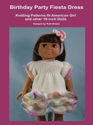 cover image of Birthday Party Fiesta Dress, Knitting Patterns fit American Girl and other 18-Inch Dolls