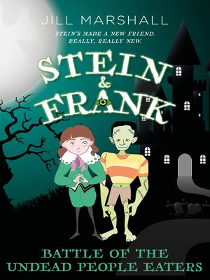 cover image of Stein & Frank, Battle of the Undead People Eaters