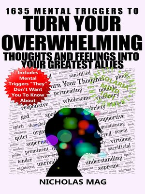 cover image of 1635 Mental Triggers to Turn Your Overwhelming Thoughts and Feelings into Your Greatest Allies