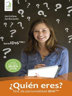 cover image of ¿Quién eres? Test de personalidad ID16