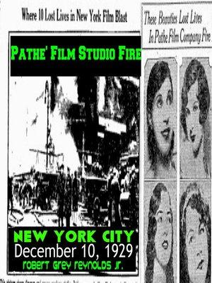 cover image of Pathe' Film Studio Fire New York City December 10, 1929