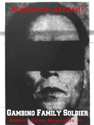 cover image of Alphonse Attardi Gambino Family Soldier