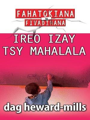 cover image of Ireo Izay Tsy Mahalala