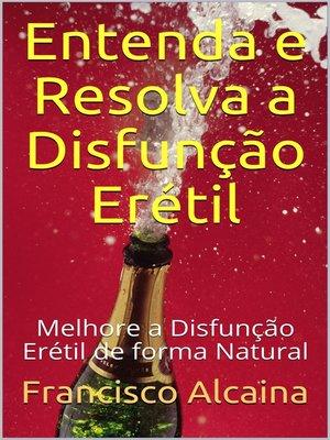 cover image of Entenda e Resolva a Disfunção Erétil