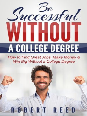 cover image of Be Successful Without a College Degree