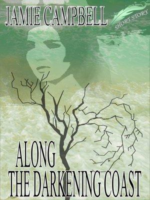 cover image of Along the Darkening Coast