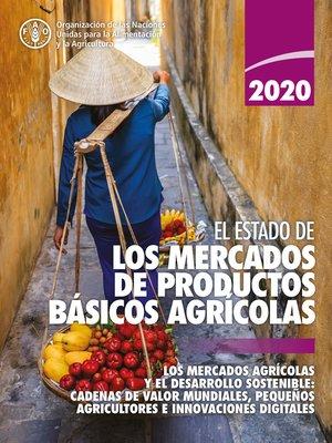 cover image of El estado de los mercados de productos básicos agrícolas 2020