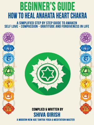 cover image of A Complete Beginners Guide How to Heal & Balance Anahata Heart Chakra