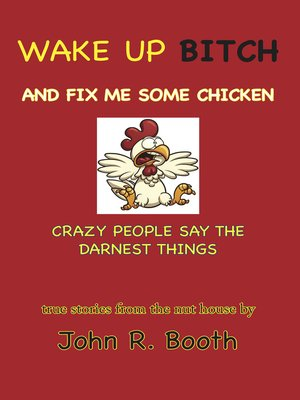 cover image of Wake Up Bitch and Fix Me Some Chicken